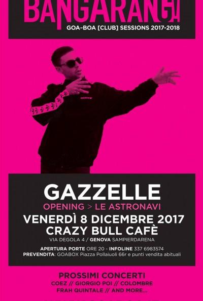 Gazzelle / Bangarang / Crazy Bull Genova