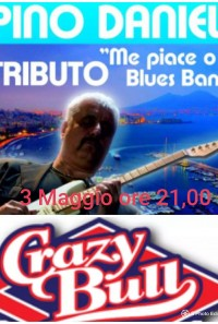Pino Daniele Tribute Band (Me Piace O Blues Band) Al Crazy Bull